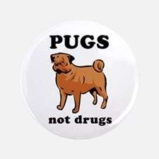 "'Pugs Not Drugs' 3.5"" Button"