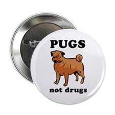 "'Pugs Not Drugs' 2.25"" Button"