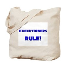 Executioners Rule! Tote Bag