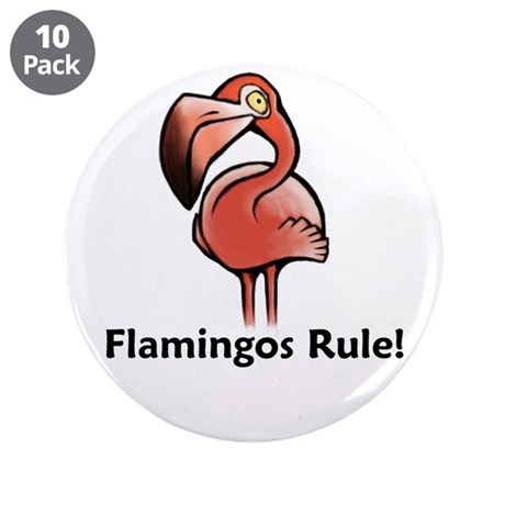 "Flamingos Rule! 3.5"" Button (10 pack)"