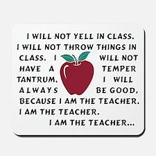 I am the Teacher! Mousepad