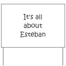 Funny Esteban Yard Sign