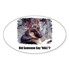 """Did Someone Say """"BALL""""? Oval Decal"""