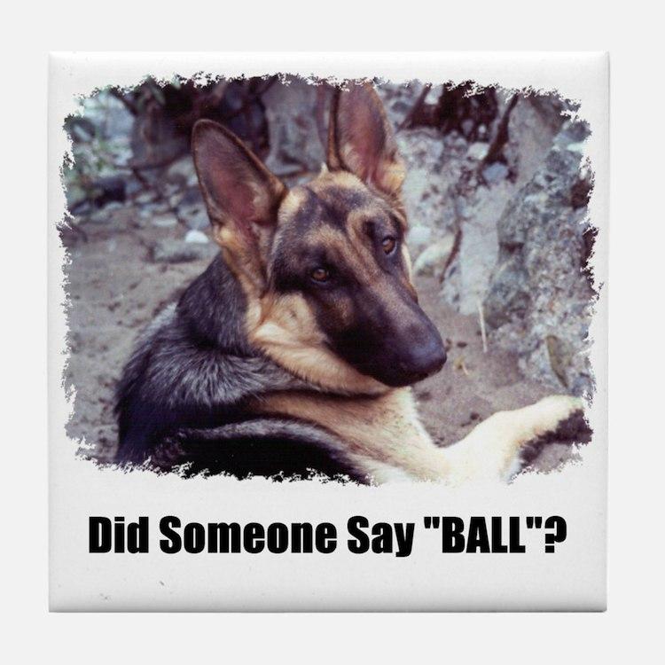 "Did Someone Say ""BALL""? Tile Coaster"