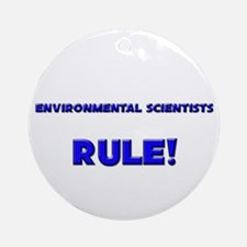 Environmental Scientists Rule! Ornament (Round)