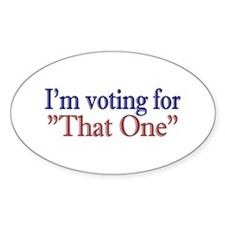 """I'm Voting for """"That One"""" (Obama) Oval Decal"""
