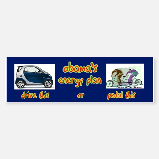 """Obama's Energy Plan"" Bumper Bumper Bumper Sticker"