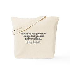 Mom Lied Tote Bag