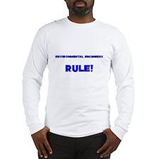 Environmental Engineers Rule! Long Sleeve T-Shirt