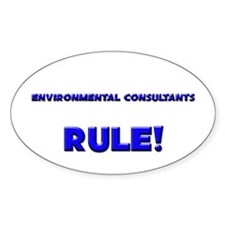 Environmental Consultants Rule! Oval Decal