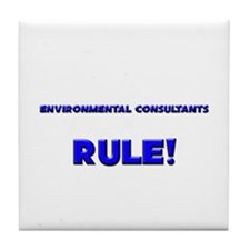 Environmental Consultants Rule! Tile Coaster