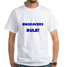 Engravers Rule! Shirt