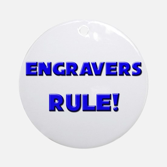 Engravers Rule! Ornament (Round)