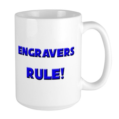 Engravers Rule! Large Mug