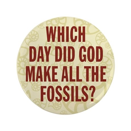 """Which Day Did God Make Fossils? 3.5"""" Button"""