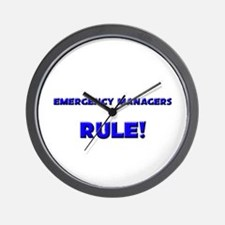 Emergency Managers Rule! Wall Clock