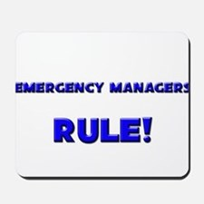 Emergency Managers Rule! Mousepad