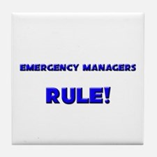 Emergency Managers Rule! Tile Coaster