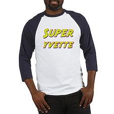 Super yvette Baseball Jersey