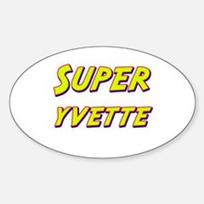Super yvette Oval Decal