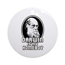 Darwin is my Homeboy Ornament (Round)