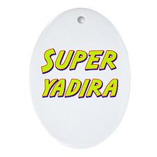 Super yadira Oval Ornament
