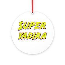 Super yadira Ornament (Round)