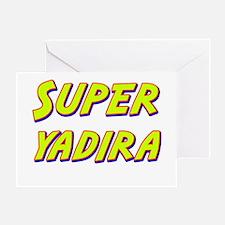 Super yadira Greeting Card