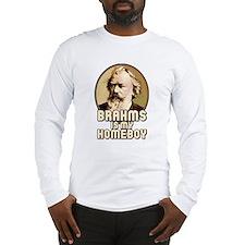 Brahms Is My Homeboy Long Sleeve T-Shirt