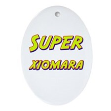 Super xiomara Oval Ornament