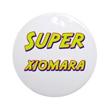 Super xiomara Ornament (Round)