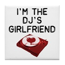 DJ's Girlfriend Tile Coaster