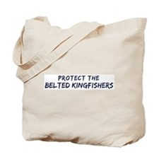 Protect the Belted Kingfisher Tote Bag