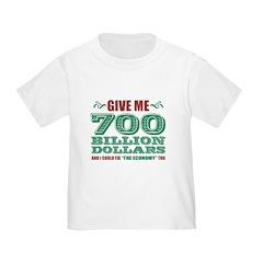 Give Me 700 Billion T