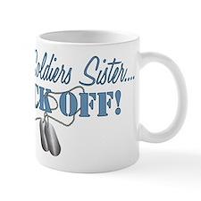Soldiers Sister BACK OFF! Mug