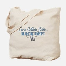 Soldiers Sister BACK OFF! Tote Bag
