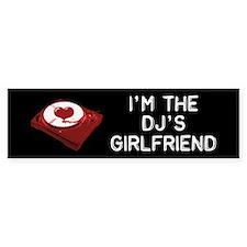 DJ's Girlfriend Bumper Bumper Sticker