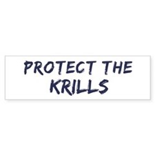 Protect the Krills Bumper Bumper Sticker