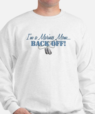 Marines Mom BACK OFF! Sweatshirt