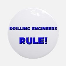 Drilling Engineers Rule! Ornament (Round)