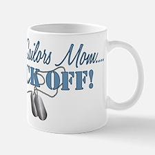 Sailors Mom BACK OFF! Mug
