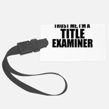 Trust Me, I'm A Title Examiner Luggage Tag