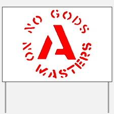 No Gods No Masters Yard Sign