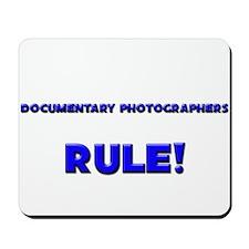 Documentary Photographers Rule! Mousepad