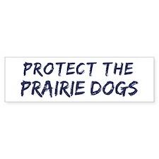 Protect the Prairie Dogs Bumper Bumper Sticker