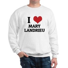 I Love Mary Landrieu Sweatshirt