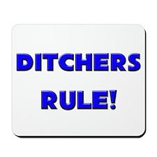 Ditchers Rule! Mousepad