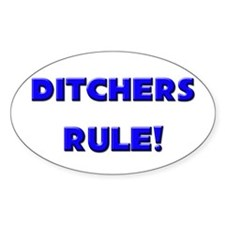 Ditchers Rule! Oval Bumper Stickers