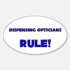 Dispensing Opticians Rule! Oval Decal