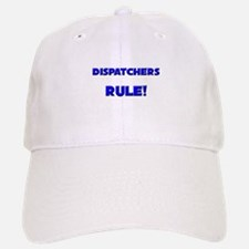 Dispatchers Rule! Baseball Baseball Cap